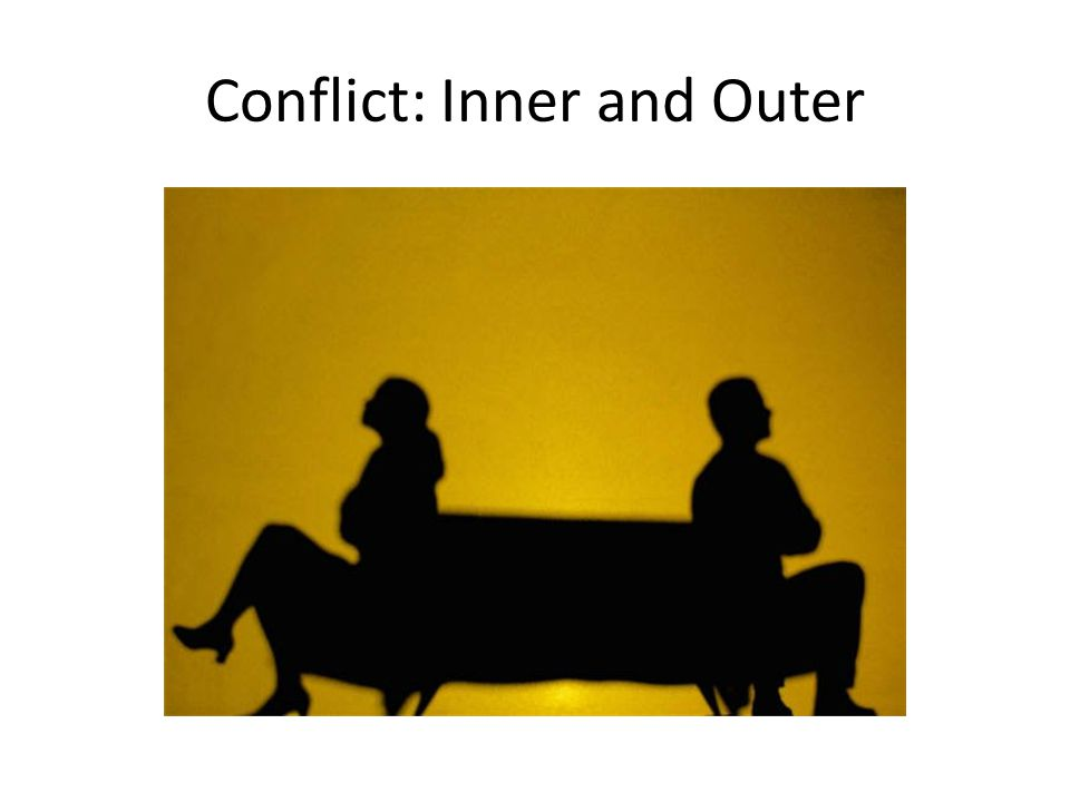 Conflict: Inner and Outer