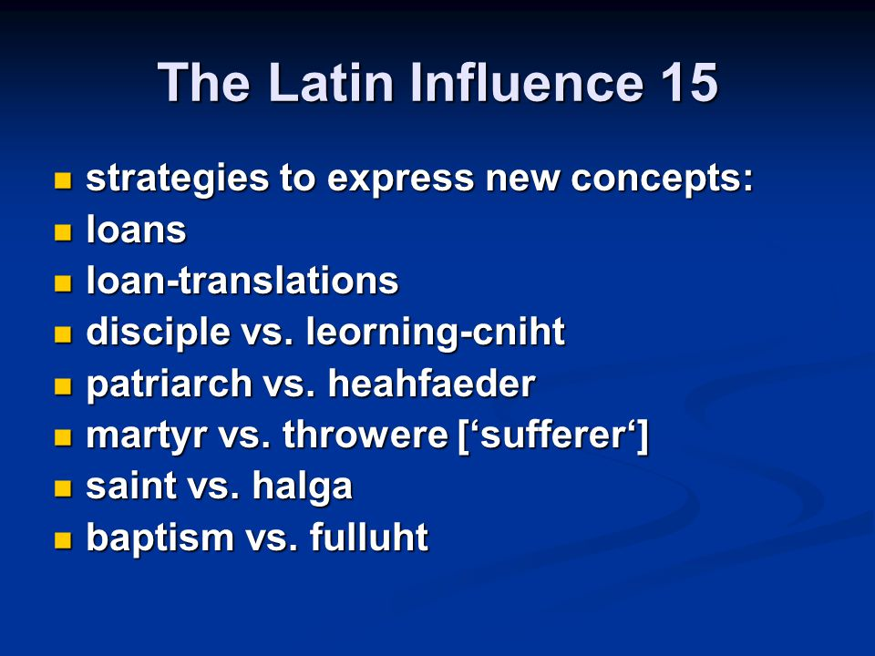 The Latin Influence 15 strategies to express new concepts: strategies to express new concepts: loans loans loan-translations loan-translations discipl