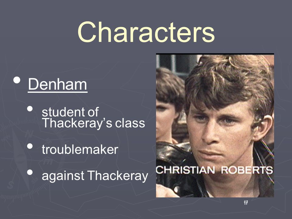 17 Characters 17 Denham student of Thackeray's class troublemaker against Thackeray
