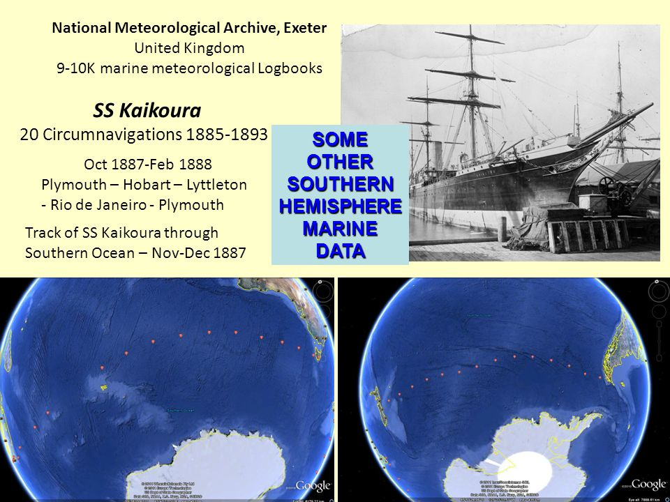 SS Kaikoura 20 Circumnavigations 1885-1893 Oct 1887-Feb 1888 Plymouth – Hobart – Lyttleton - Rio de Janeiro - Plymouth Track of SS Kaikoura through So