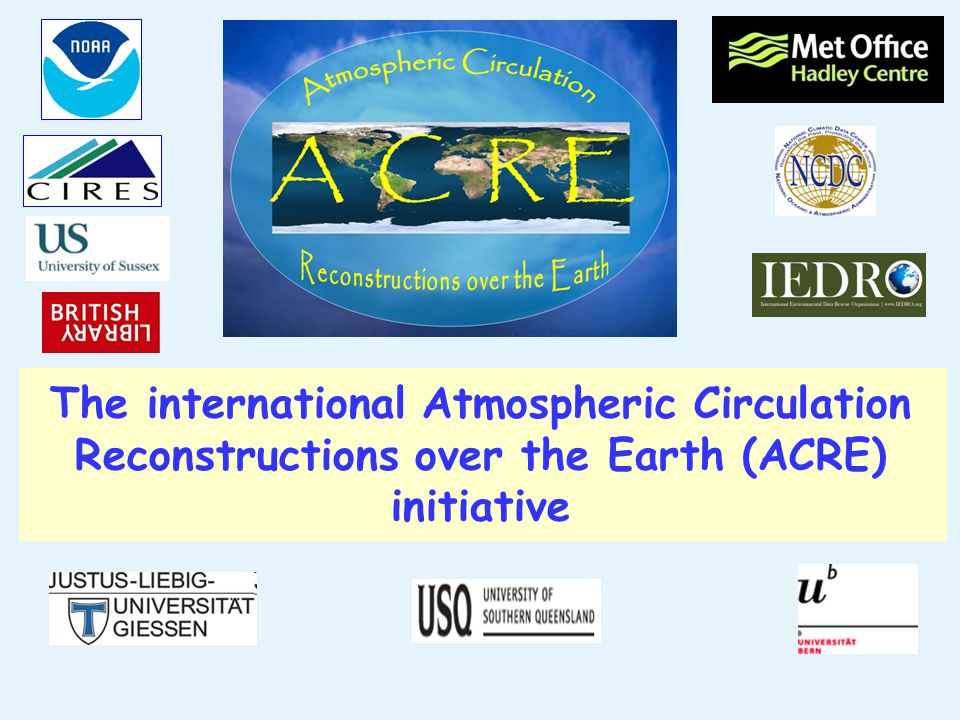 The international Atmospheric Circulation Reconstructions over the Earth (ACRE) initiative