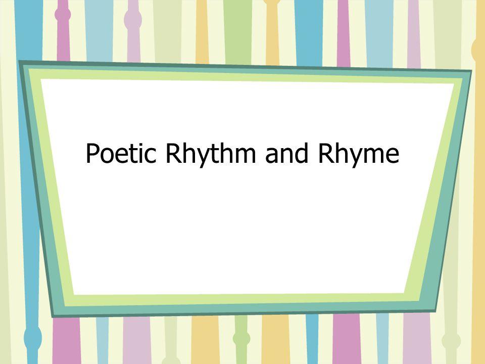 Poetic Rhythm and Rhyme