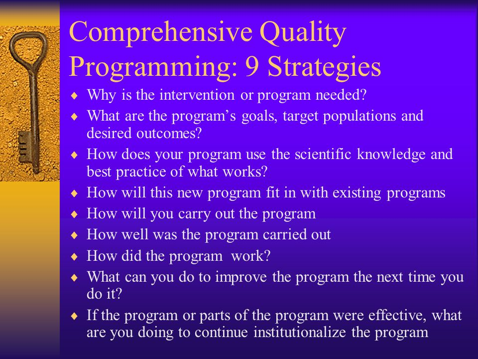 Comprehensive Quality Programming: 9 Strategies  Why is the intervention or program needed.