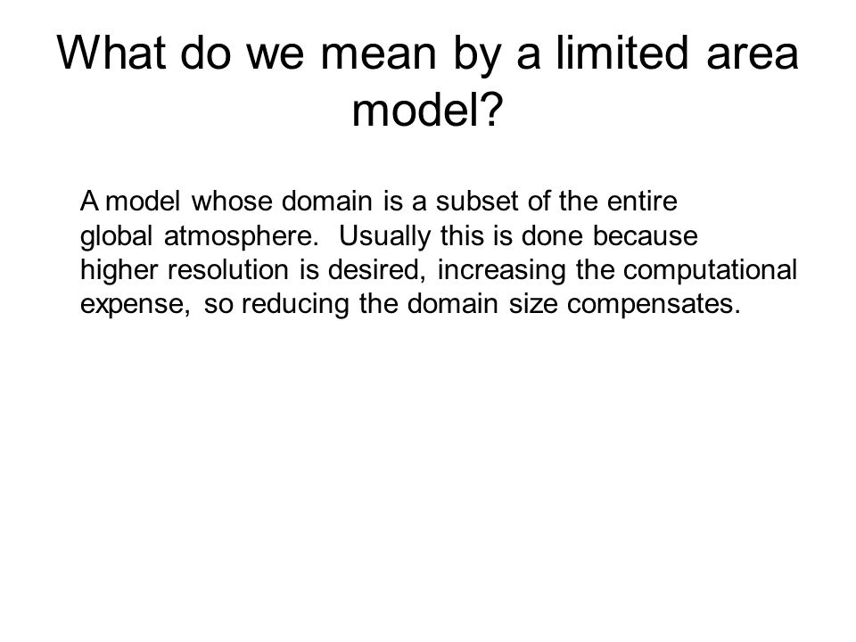 What do we mean by a limited area model.