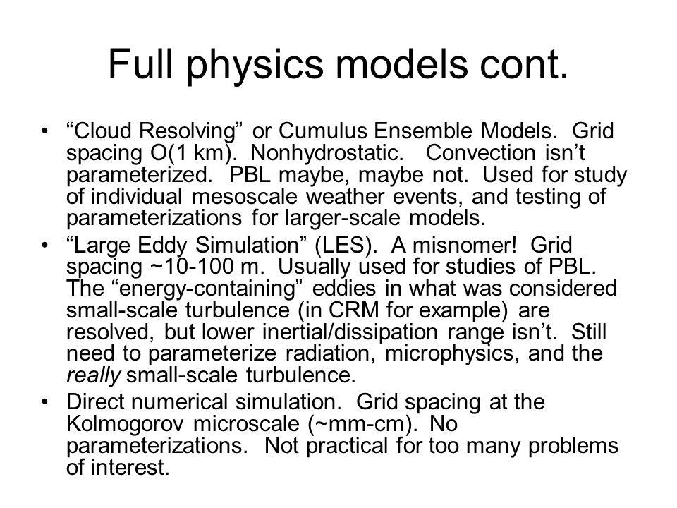 Full physics models cont. Cloud Resolving or Cumulus Ensemble Models.