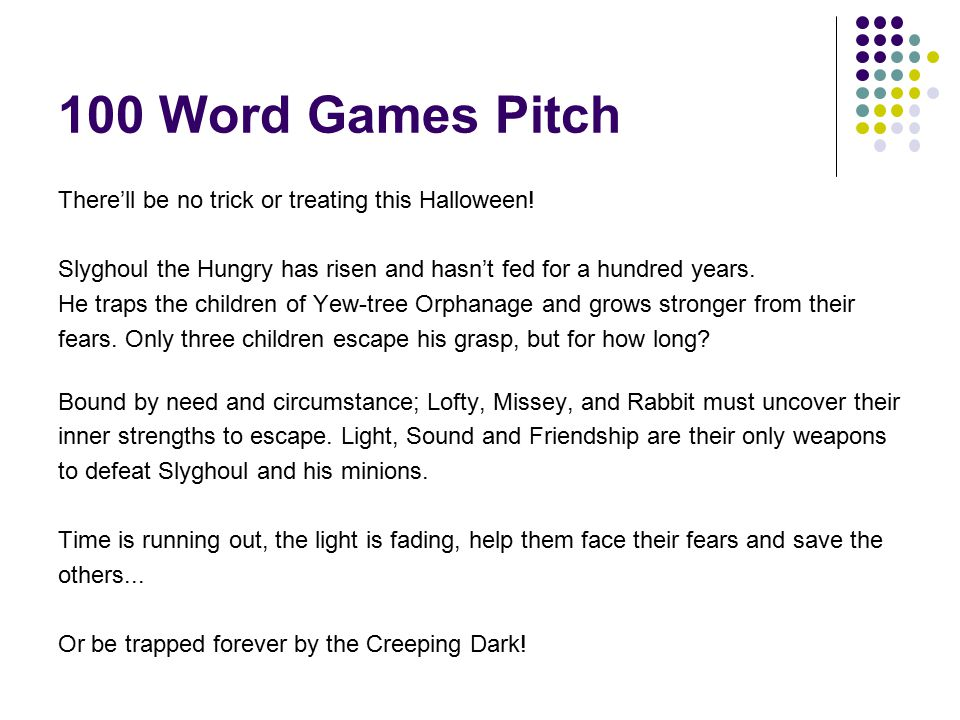 100 Word Games Pitch There'll be no trick or treating this Halloween.