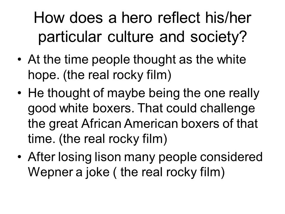 How does a hero reflect his/her particular culture and society.