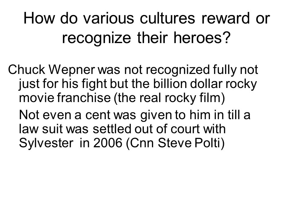 How do various cultures reward or recognize their heroes.