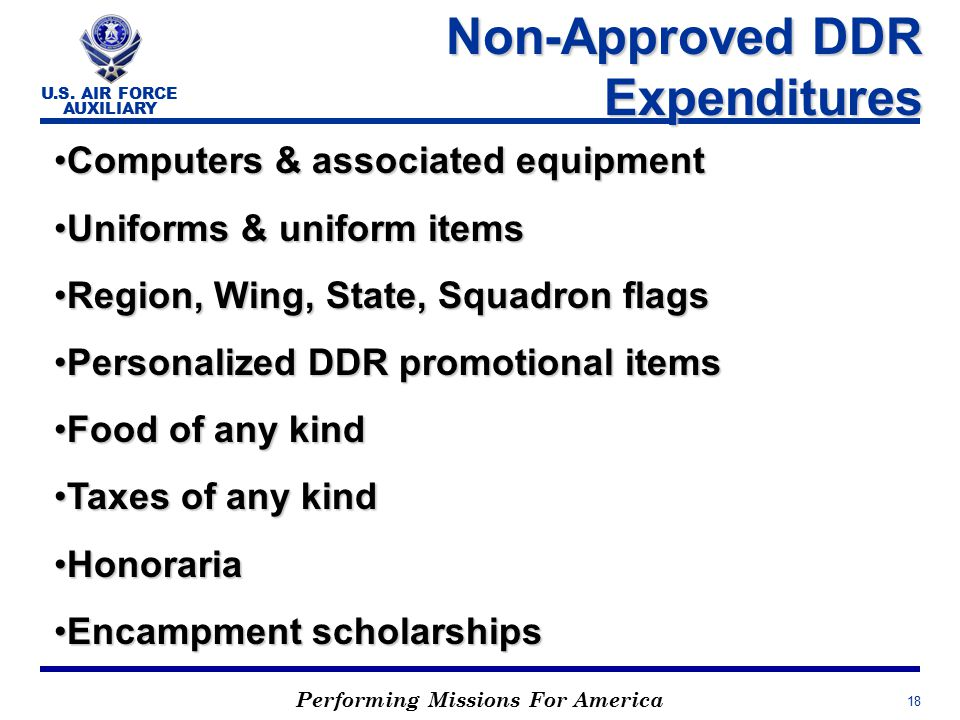 Performing Missions For America U.S. AIR FORCE AUXILIARY 18 Non-Approved DDR Expenditures Computers & associated equipmentComputers & associated equip