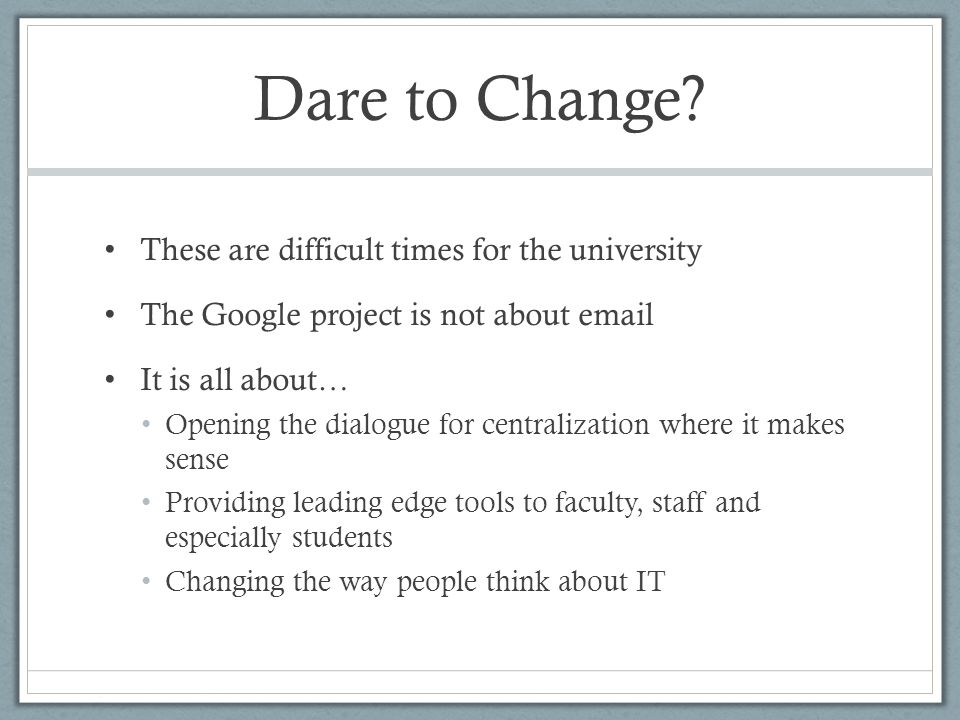 Dare to Change.