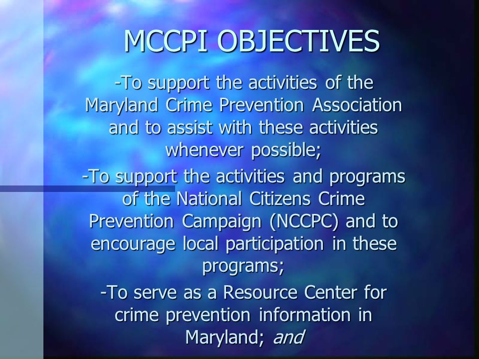 MCCPI OBJECTIVES -To administer the State D.A.R.E (Drug Abuse Resistance Education) Program.
