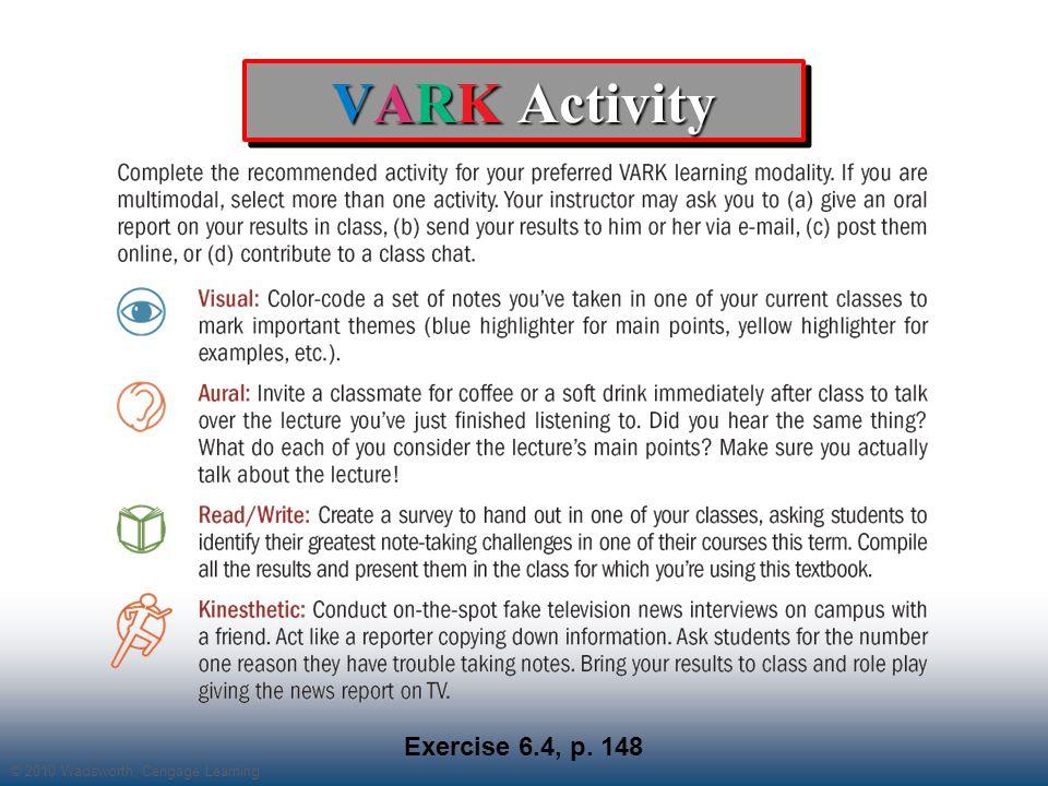 © 2010 Wadsworth, Cengage Learning VARK Activity Exercise 6.4, p.