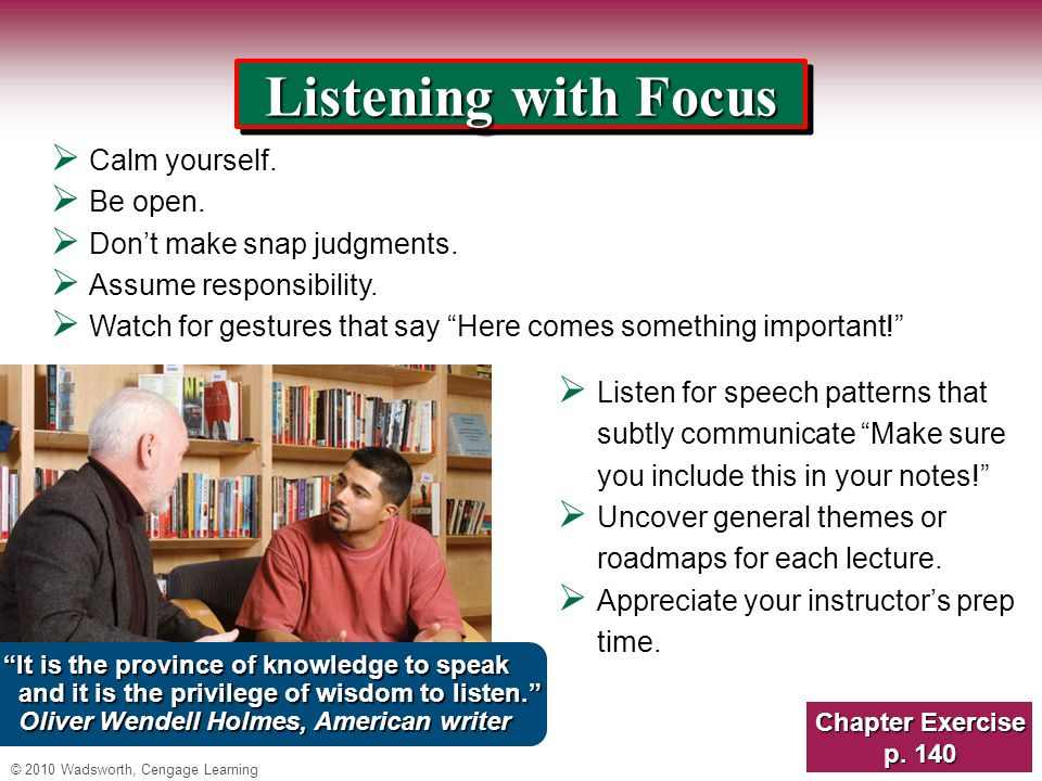 © 2010 Wadsworth, Cengage Learning Listening with Focus  Calm yourself.