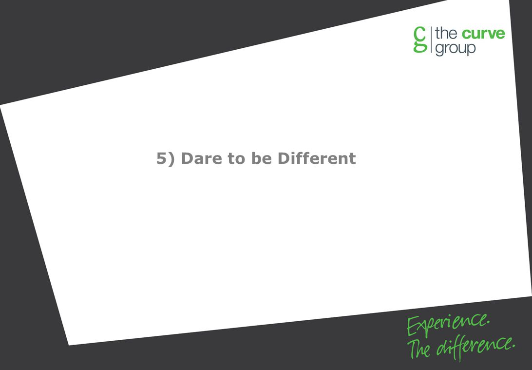 5) Dare to be Different