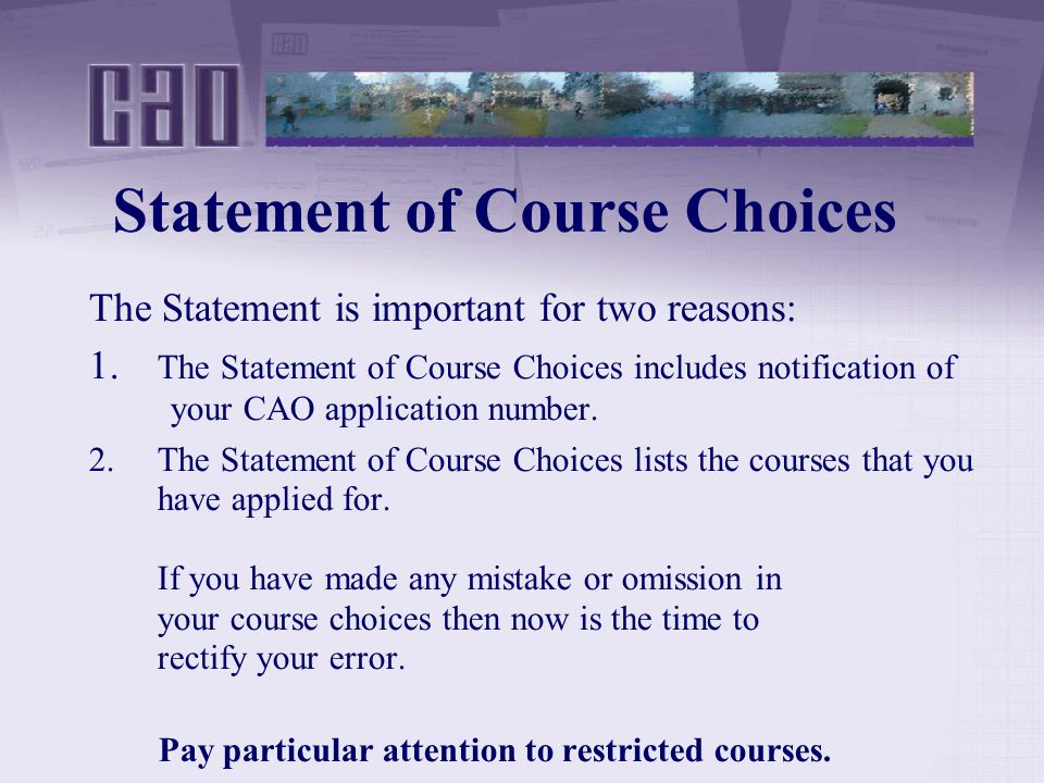 Statement of Course Choices The Statement is important for two reasons: 1.