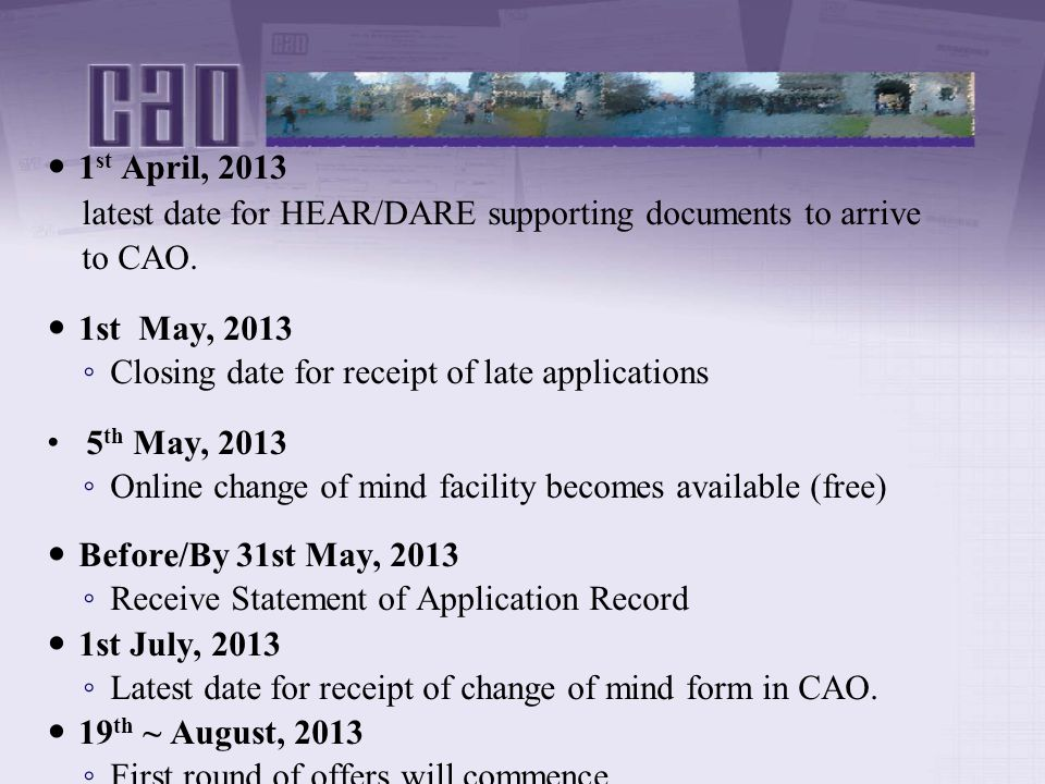 1 st April, 2013 latest date for HEAR/DARE supporting documents to arrive to CAO.