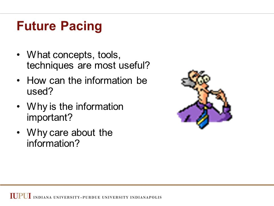 Future Pacing What concepts, tools, techniques are most useful.