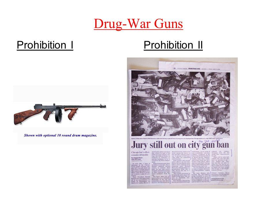 Drug-War Guns Prohibition IProhibition II