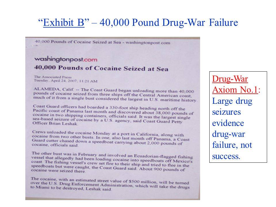 Exhibit B – 40,000 Pound Drug-War Failure Drug-War Axiom No.1: Large drug seizures evidence drug-war failure, not success.