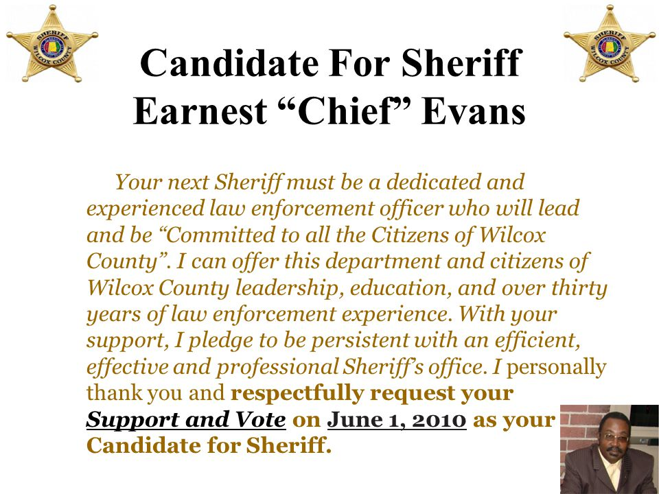 "Candidate For Sheriff Earnest ""Chief"" Evans As Sheriff, one must work diligently with the courts,, our children, prosecutor's office and all law enfor"