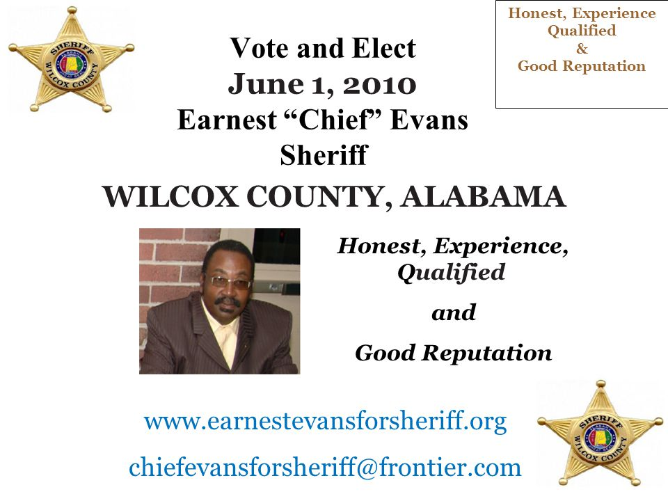 "TO THE CITIZENS MEET AND GREET Candidate For Sheriff Earnest ""Chief"" Evans Wilcox County, Alabama Honest, Experience Qualified & Good Reputation TO BE"