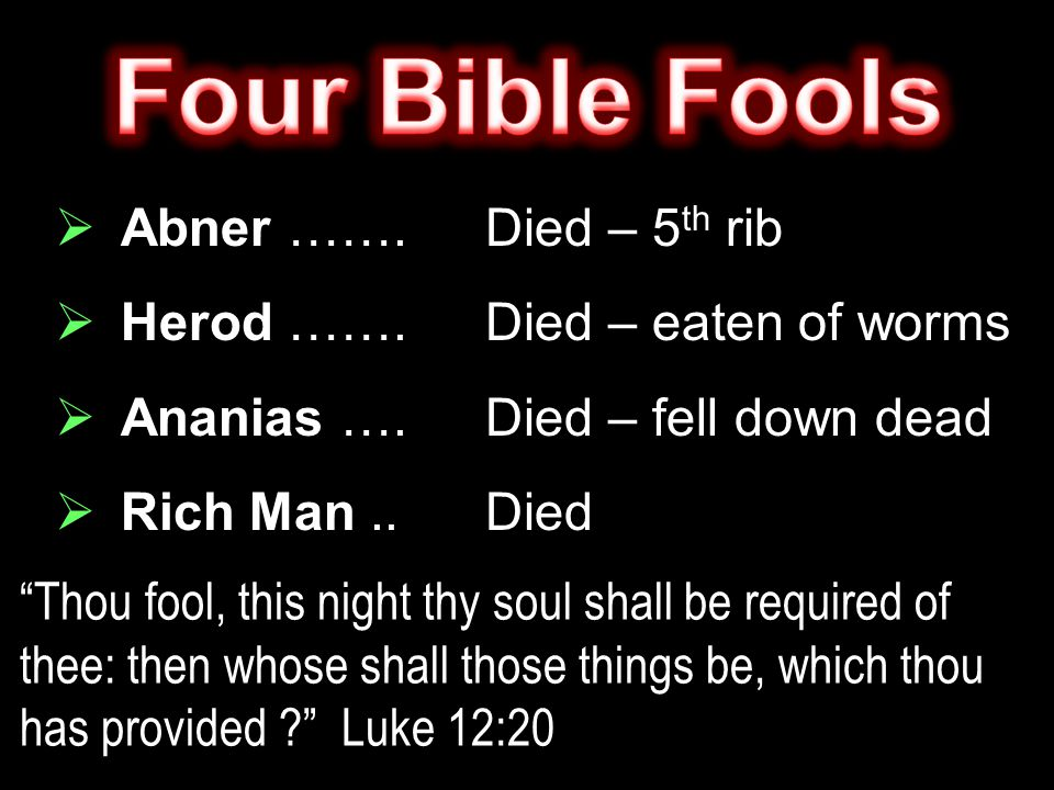  Abner …….  Herod …….  Ananias ….  Rich Man..