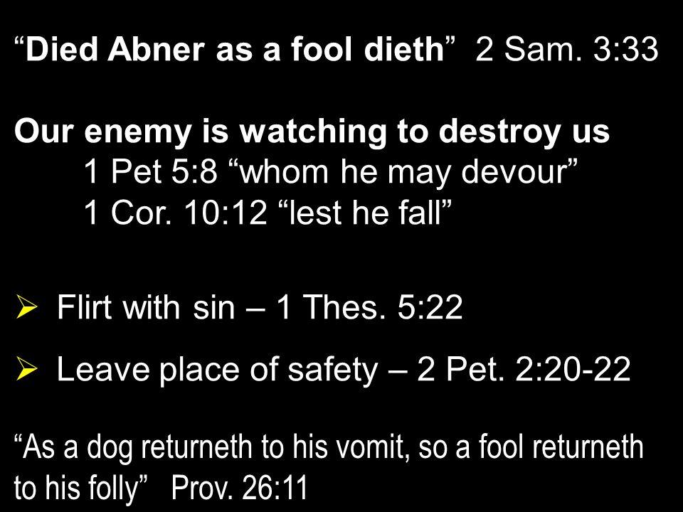 Died Abner as a fool dieth 2 Sam.