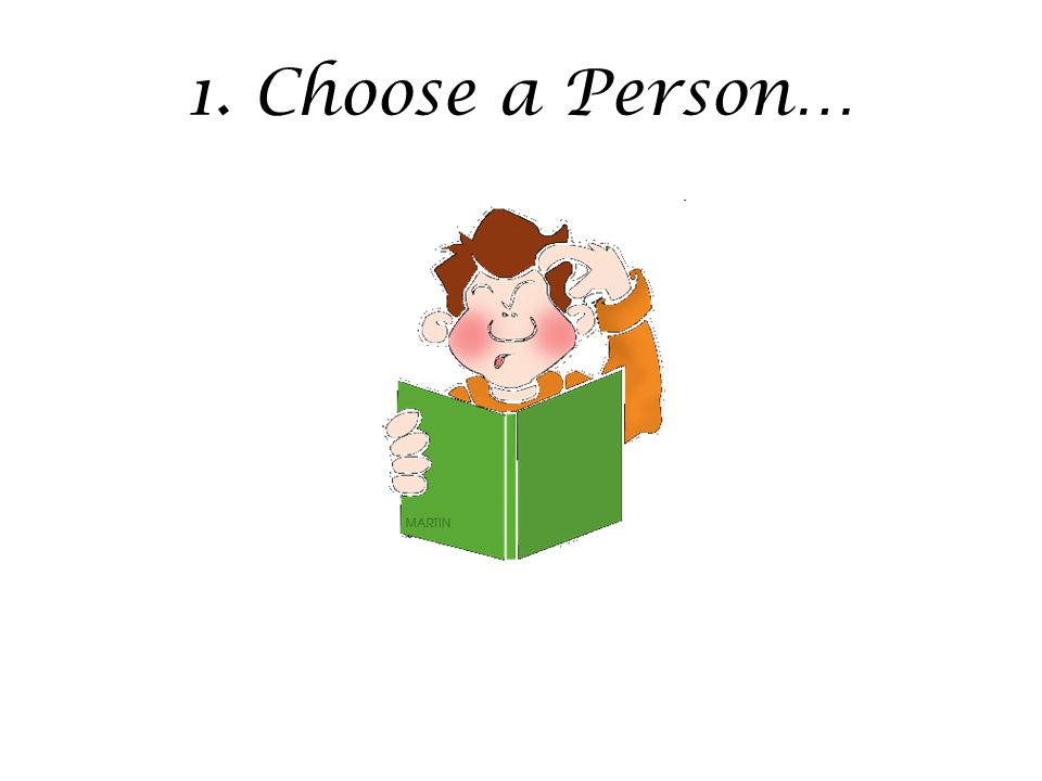 1. Choose a Person…