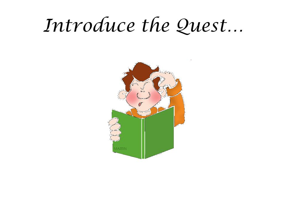 Introduce the Quest…