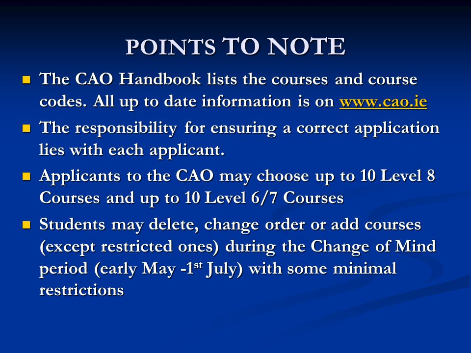 POINTS TO NOTE The CAO Handbook lists the courses and course codes.