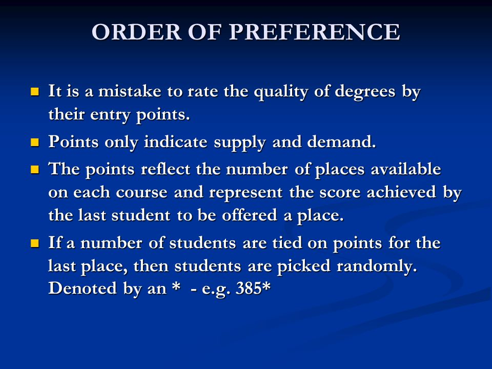 ORDER OF PREFERENCE It is a mistake to rate the quality of degrees by their entry points. It is a mistake to rate the quality of degrees by their entr