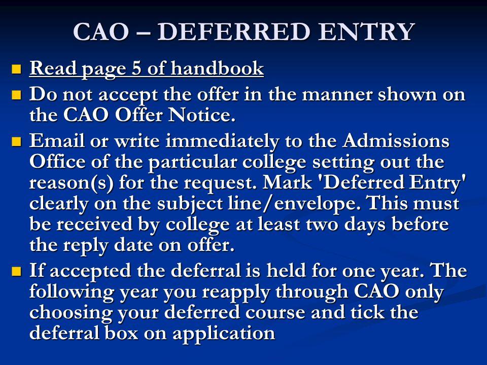 CAO – DEFERRED ENTRY Read page 5 of handbook Read page 5 of handbook Do not accept the offer in the manner shown on the CAO Offer Notice. Do not accep