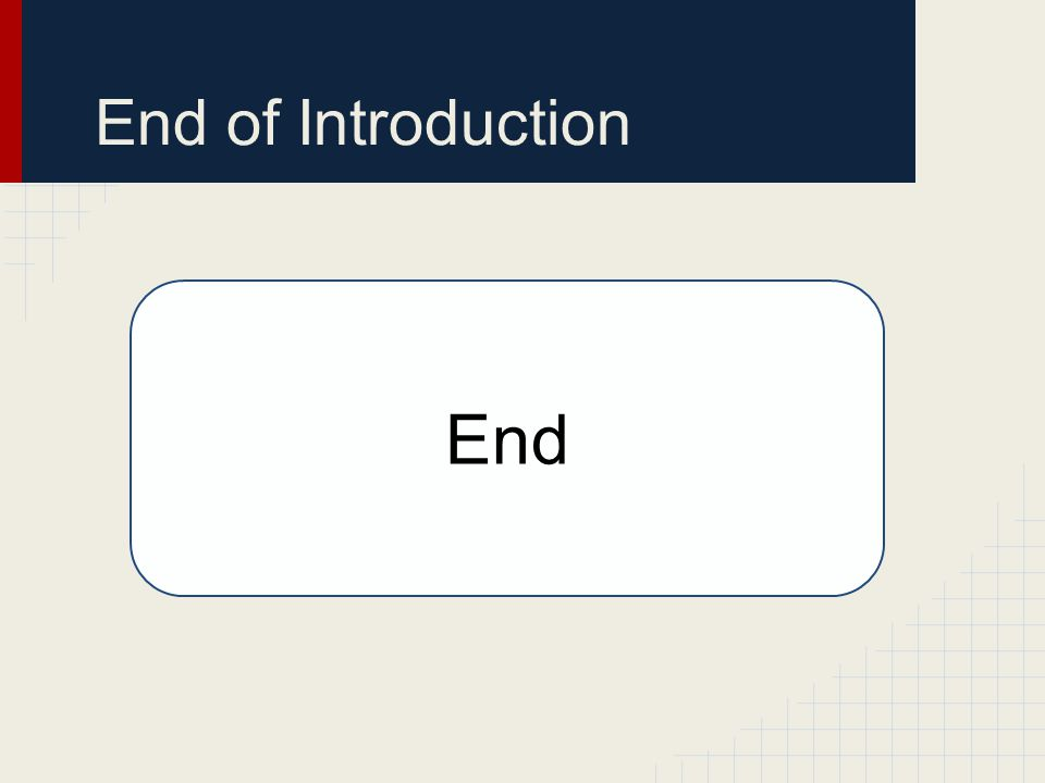 End of Introduction End