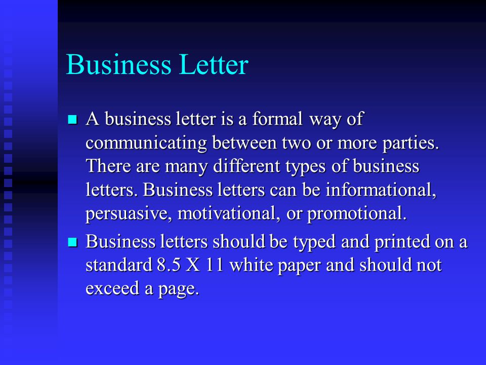 Business Letter A business letter is a formal way of communicating between two or more parties.