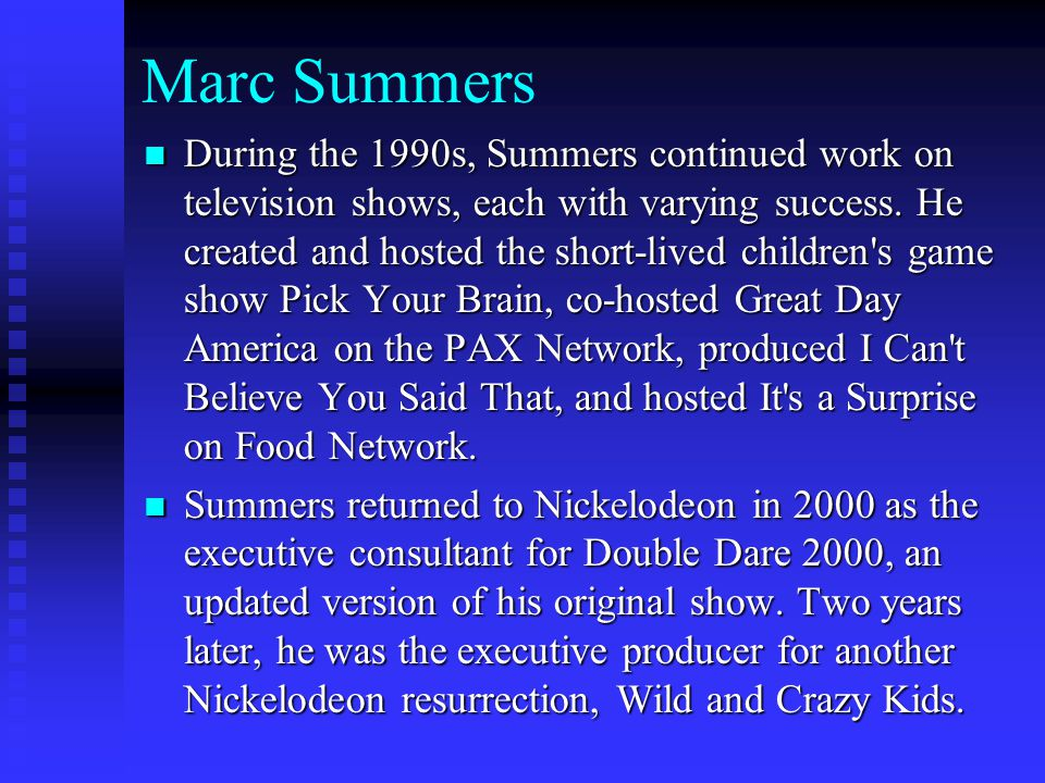 During the 1990s, Summers continued work on television shows, each with varying success.