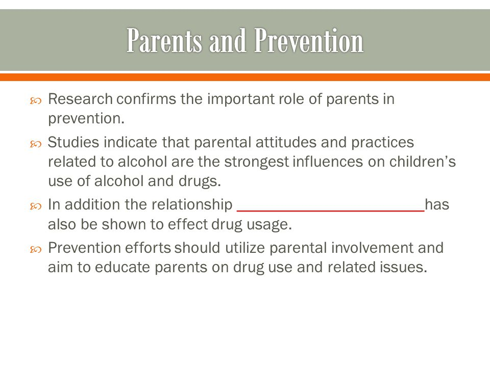  Research confirms the important role of parents in prevention.