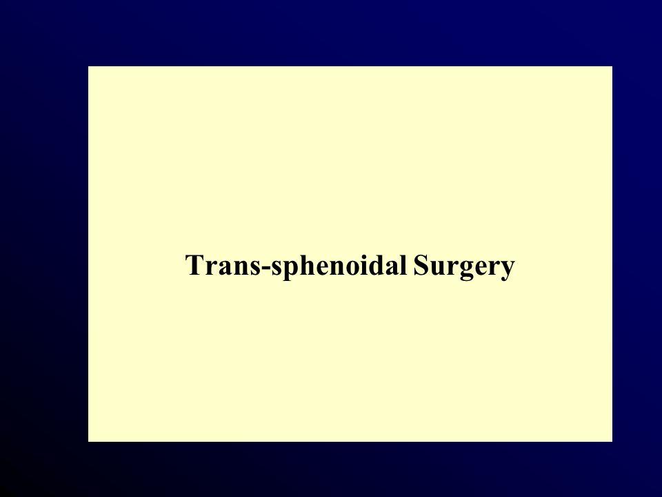 Trans-sphenoidal Surgery