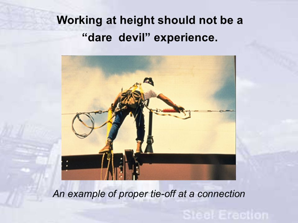 Working at height should not be a dare devil experience.