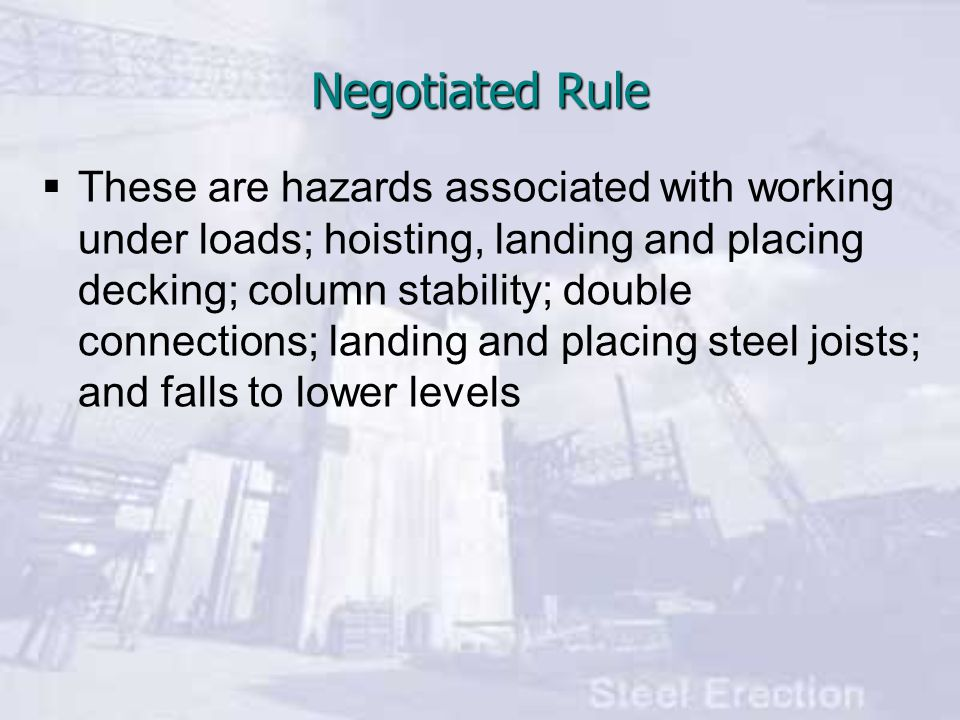 Application  Steel erection activities include hoisting, connecting, welding, bolting and rigging structural steel