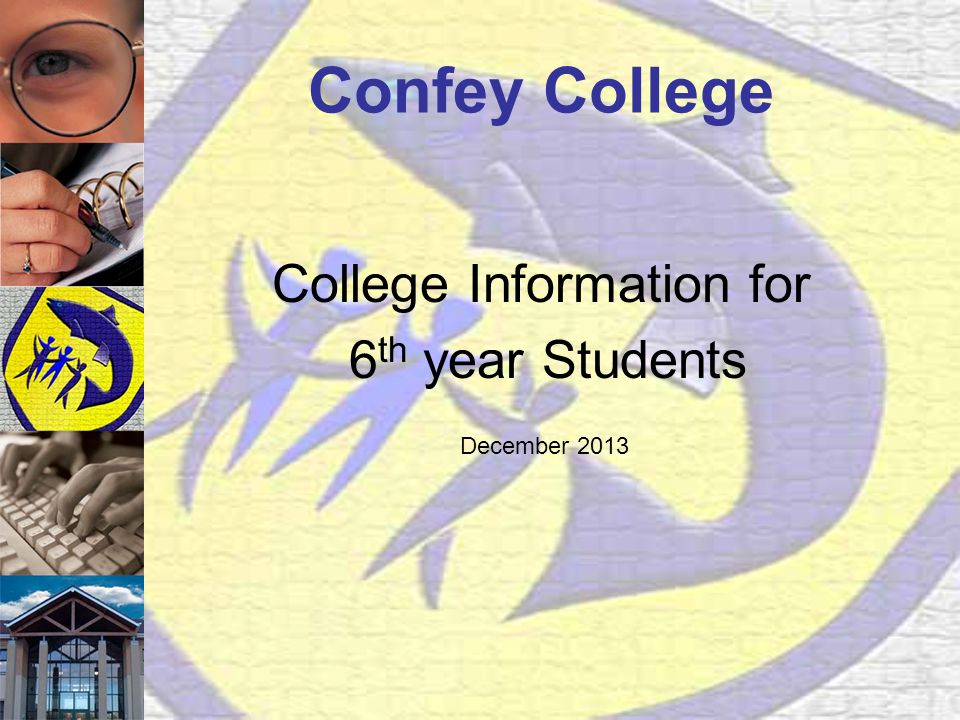 Confey College College Information for 6 th year Students December 2013
