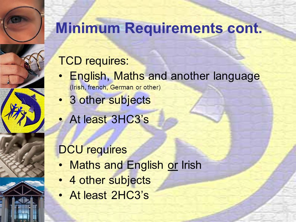 Minimum Requirements cont.