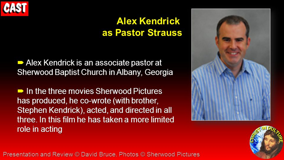  Alex Kendrick is an associate pastor at Sherwood Baptist Church in Albany, Georgia  In the three movies Sherwood Pictures has produced, he co-wrote