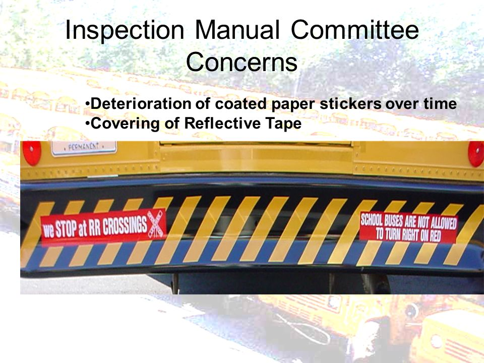Inspection Manual Committee Concerns Deterioration of coated paper stickers over time Covering of Reflective Tape