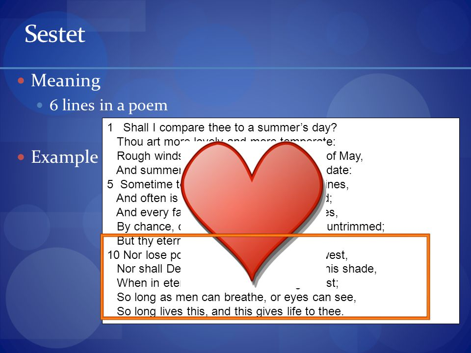 Octet/Octave Meaning 8 lines of a poem Oct = 8 Example 1 Shall I compare thee to a summer's day.