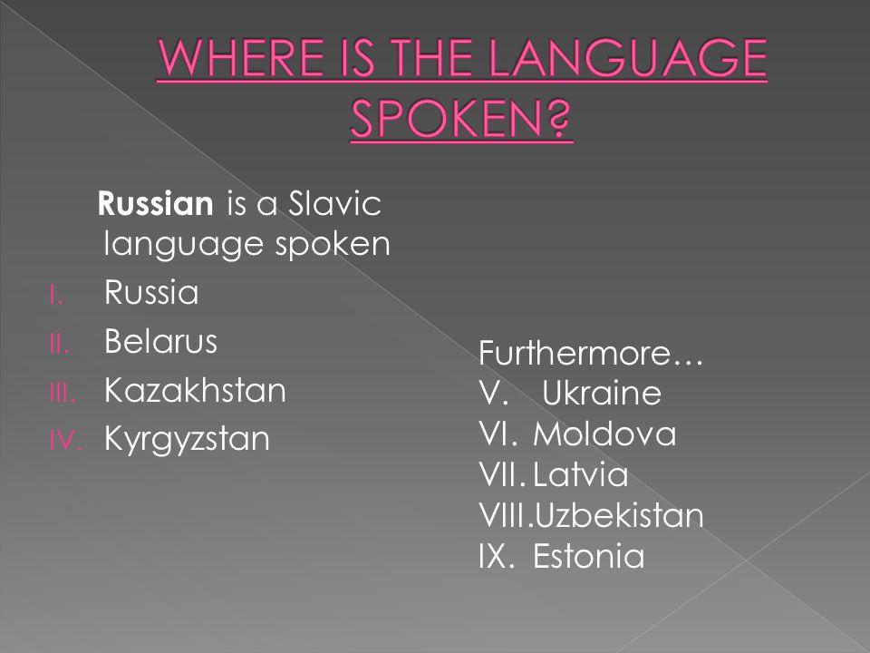  geographically widespread—EurasiaEurasia  most widely spoken --Slavic language  the largest native language -- Europe,native languageEurope  144 million native speakers—Russia– Ukraine--Belarus.Russia– UkraineBelarus