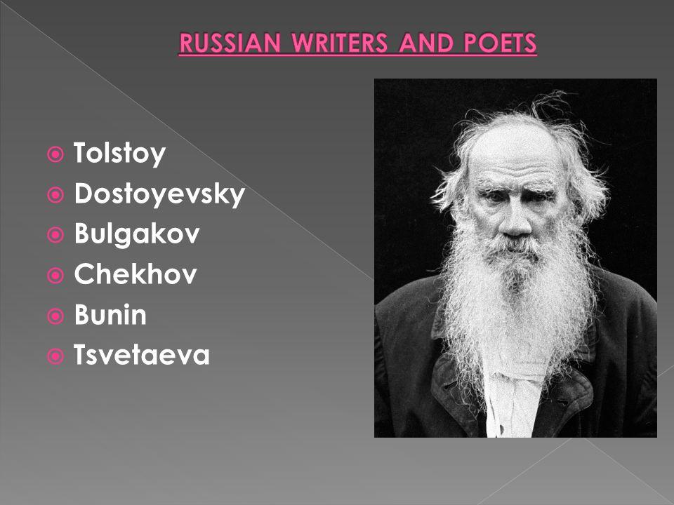 Tolstoy  Dostoyevsky  Bulgakov  Chekhov  Bunin  Tsvetaeva