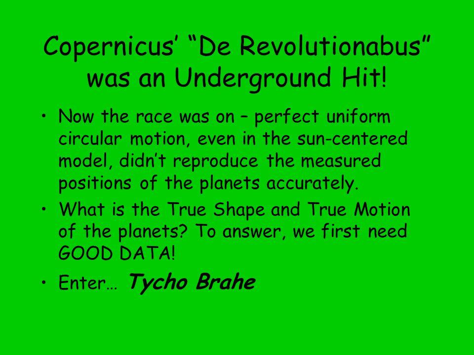 Copernicus' De Revolutionabus was an Underground Hit.
