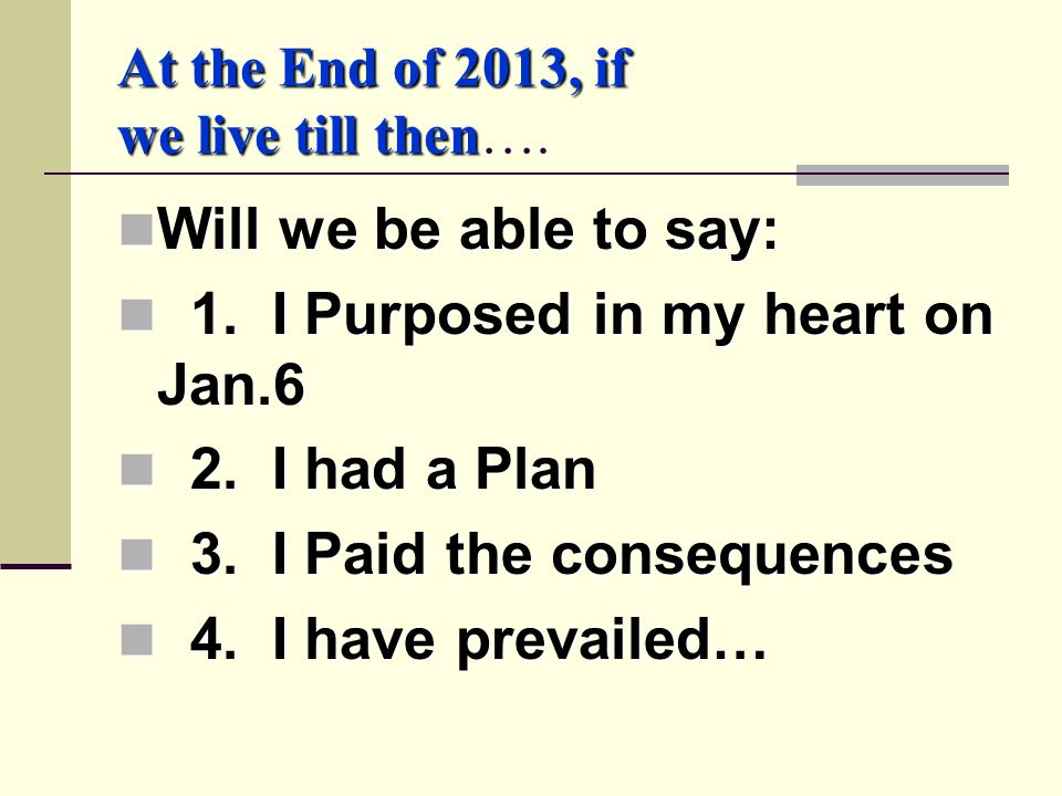 At the End of 2013, if we live till then At the End of 2013, if we live till then….