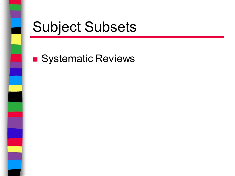 Subject Subsets n Systematic Reviews