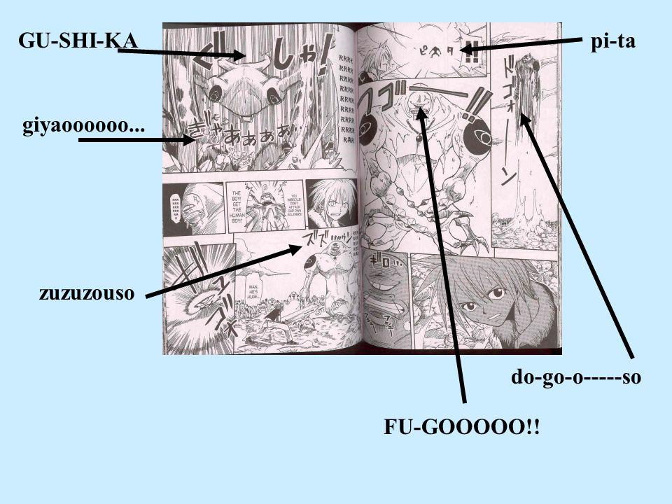 do-go-o-----so pi-ta FU-GOOOOO!! GU-SHI-KA giyaoooooo... zuzuzouso